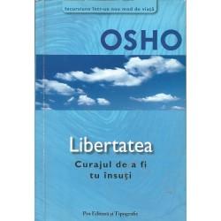 Libertatea, curajul de a fi tu insuti - Osho