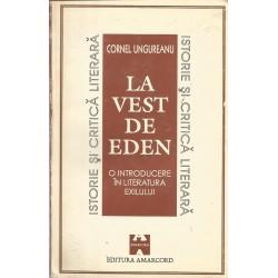 La vest de eden. O introducere in literatura exilului - Cornel Ungureanu