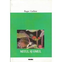 Mitul si Omul - Roger Caillois