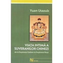 Viata intima a suveranilor Chinezi - Yuan Utazub