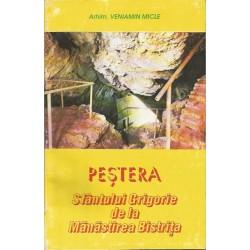 Pestera Sfantului Grigorie de la Manastirea Bistrita - Arhim. Veniamin Micle