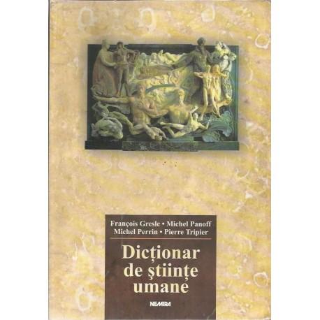 Dictionar de Stiinte Umane - Francois Gresle, Michel Panoff, Michel Perrin, Pierre Tripier