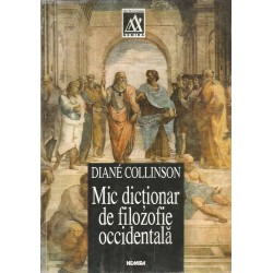 Mic dictionar de Filozofie Occidentala - Diane Collinson