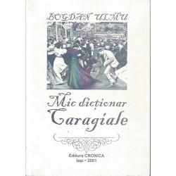 Mic dictionar Caragiale - Bogdan Ulmu