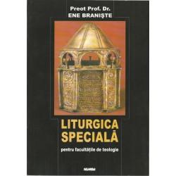 Liturgica speciala pentru facultatile de teologie - Preot. Prof. Dr. Ene Braniste