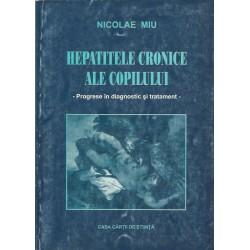 Hepatitele cronice ale copilului - Nicolae Miu