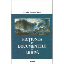 Fictiunea in documente de arhiva - Natalie Zemon Davis