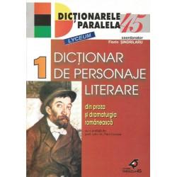 Dictionar de personaje literare din proza si dramaturgia romaneasca (2 vol.) pentru liceu - Florin Sindrilaru