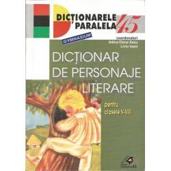 Dictionar de personaje literare clasele V - VIII - Adina Elena Sasu, Liviu Ioani