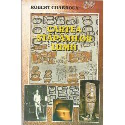 Cartea Stapanilor Lumii - Robert Charroux