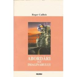 Abordari ale imaginarului - Roger Caillois