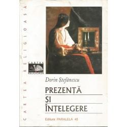 Prezenta si intelegere - Dorin Stefanescu