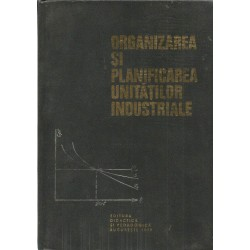 Organizarea si planificarea unitatilor industriale - Constantin Barbulescu