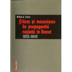 Filiere si mecanisme de propaganda nazista in banat 1933 - 1945 - Mihai A. Panu