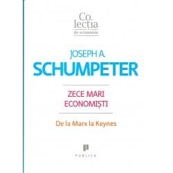 Zece mari economisti - Joseph A. Schumpeter