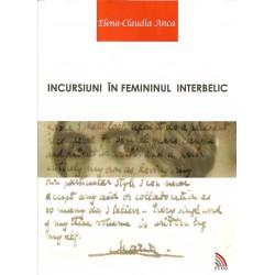 Incursiuni in femininul interbelic - Elena-Claudia Anca
