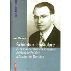 Schimburi epistolare cu respondentii la chestionarele Arhivei de Folklor a Academiei Romane (2 vol.) - Ion Muslea