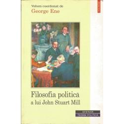 Filosofia politica a lui John Stuart Mill - George Ene (coord.)