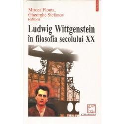 Ludwig wittgenstein in filosofia secolului XX - Mircea Flonta, Gheorghe Stefanov