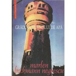 Gradina turnului de apa - Marlen Heckmann Negrescu