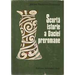 Scurta istorie a Daciei preromane - Mircea Petrescu - Dambovita