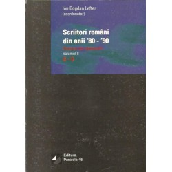 Scriitori romani din anii 80 - 90 (vol. 2, G - O ) - Ion Bogdan Lefter (coord.)