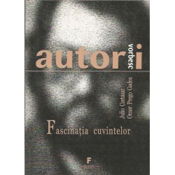 Autorii vorbesc. Fascinatia cuvintelor. Julio Cortazar, Omar Prego Gadea