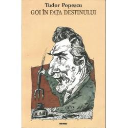Goi in fata destinului - Tudor Popescu