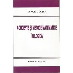 Concepte si metode matematice in logica - Iancu Lucica