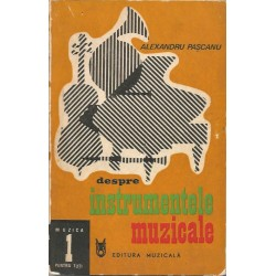 Despre instrumentele muzicale - Alexandru Pascanu