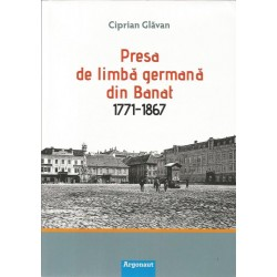 Presa de limba Germana din Banat (1771 - 1867) - Ciprian Glavan
