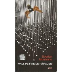 Vals pe fire de paianjen - Bogdan Munteanu