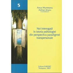 Noi interogatii in istoria psihologiei din perspectiva paradigmei transpersonale - Anca Munteanu, Adrian Jinaru (coord.)