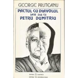 Pactul cu diavolul. Sase zile cu Petru Dumitriu - George Pruteanu