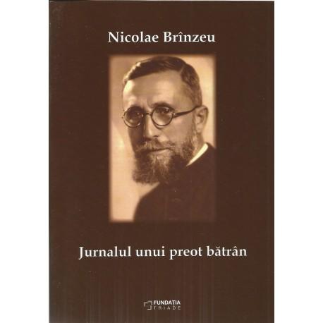 Nicolae Brinzeu: Memoriile unui preot batran, Jurnalul unui preot batran, Scrisorile unui preot batran