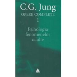Psihologia fenomenelor oculte - Opere Complete, Vol. I - C.G. Jung