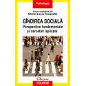 Gandirea sociala. Perspective fundamentale si cercetari aplicate - Michel-Louis Rouquette