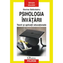 Psihologia invatarii. Teorii si aplicatii educationale - Dorina Salavastru