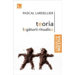 Teoria legaturii ritualice - Pascal Lardellier