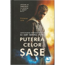 Eu sunt numarul patru / Puterea celor sase - Pittacus Lore
