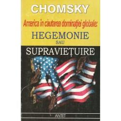 America in cautarea dominatiei globale: hegemonie sau supravietuire - Chomsky