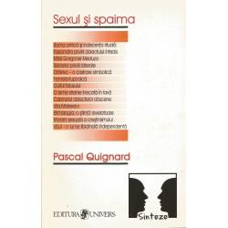 Sexul si spaima - Pascal Quignard