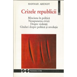 Crizele republicii - Hannah Arendt