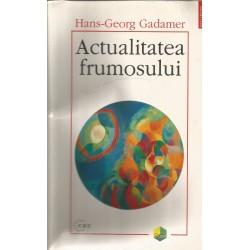 Actualitatea frumosului - Hans-Georg Gadamer