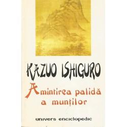 Amintirea palida a muntilor - Kazuo Ishiguro