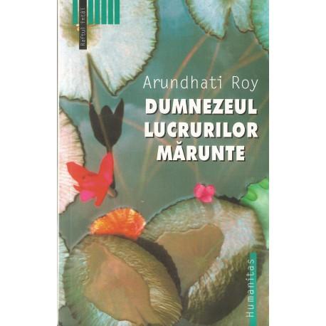 Dumnezeul lucrurilor marunte - Arundhati Roy