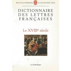 Dictionnaire des Lettres Francaises. Le XVIII siecle/Dictionar enciclopedic Lb. Franceza. Sec. XVIII