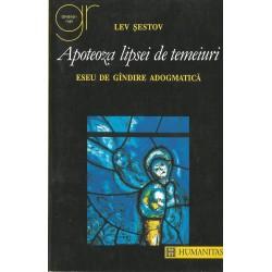 Apoteoza lipsei de temeiuri - Lev Sestov