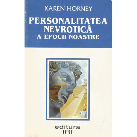 Personalitatea nevrotica a epocii noastre - Karen Horeney