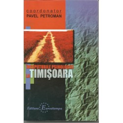 Inceputurile Psihologiei in Timisoara - Pavel Petroman (coord.)